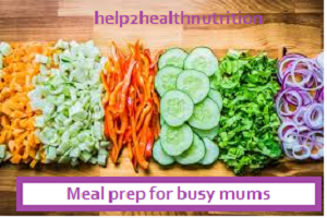 meal prep for busy mums